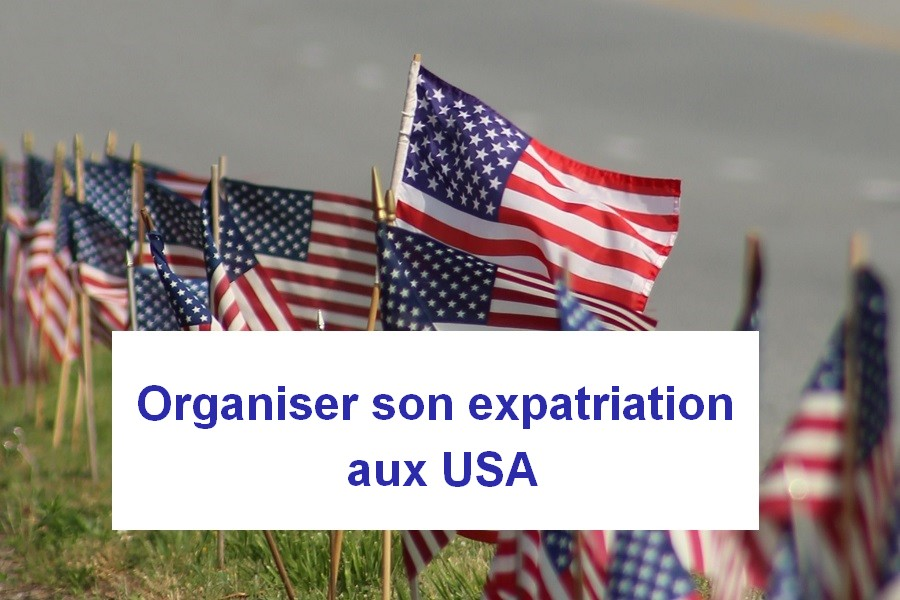 Orgniser son expatriation aux USA