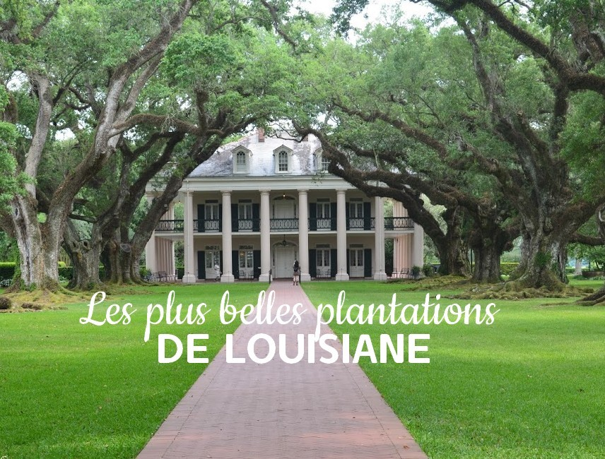 Plus belles plantations Louisiane